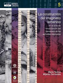 La construcción del imaginario femenino: en el acto de enunciación del Semanario de las señoritas mejicanas