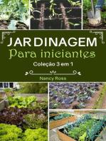 Jardinagem Para Iniciantes Coleção 3 em 1
