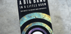 'A Big Bang In A Little Room' Explores How Scientists Could Create A New Universe