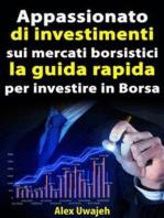 Appassionato Di Investimenti Sui Mercati Borsistici