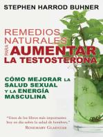 Remedios naturales para aumentar la testosterona: Cómo mejorar la salud sexual y la energía masculina