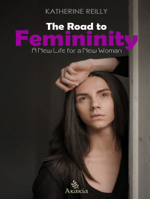 The Road to Femininity: A New Life for a New Woman
