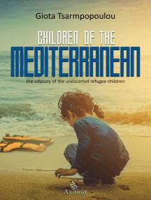 Children of the Mediterranean: The odyssey of the Unescorted Refugee Children