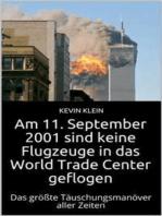 Am 11. September 2001 sind keine Flugzeuge in das World Trade Center geflogen