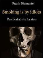 Smoking is by idiots. Practical advice for stop