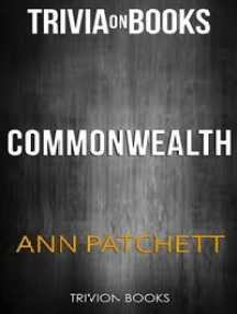 Commonwealth By Ann Patchett (Trivia-On-Books)