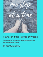 Transcend the Power of Words Discover the Secrets to Transform your Life Through Affirmations