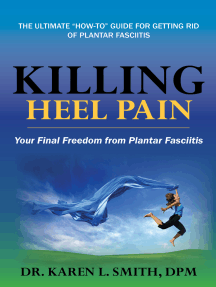 Killing Heel Pain: Your Final Freedom from Plantar Fasciitis