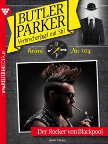 Butler Parker 104 – Kriminalroman: Der Rocker von Blackpool