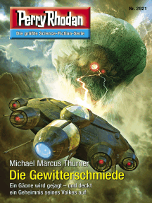"Perry Rhodan 2921: Die Gewitterschmiede: Perry Rhodan-Zyklus ""Genesis"""