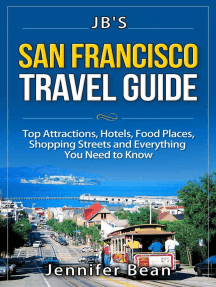 San Francisco Travel Guide: Top Attractions, Hotels, Food Places, Shopping Streets, and Everything You Need to Know: JB's Travel Guides