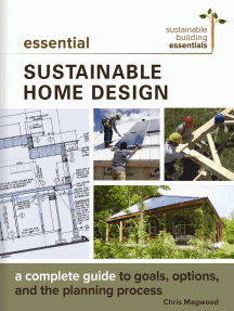 Essential Sustainable Home Design: A Complete Guide to Goals, Options, and the Design Process