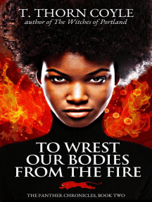 To Wrest Our Bodies From the Fire: The Panther Chronicles, #2