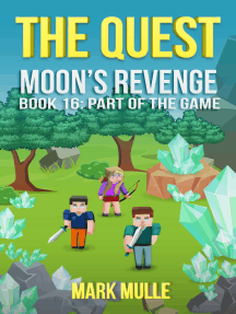 The Quest: Moon's Revenge, Book 16: Part of the Game