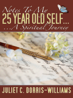 Notes To My 25 Year Old Self ... A Spiritual Journey