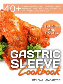 Gastric Sleeve Cookbook: Brunch and Snack: Effortless Bariatric Cooking, #5