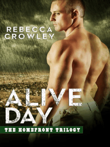 Alive Day: The Homefront Trilogy, #2