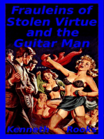 Frauleins of Stolen Virtue and the Guitar Man