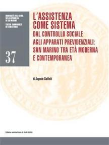 L'assistenza come sistema. Dal controllo sociale agli apparati previdenziali: San Marino tra età moderna e contemporanea