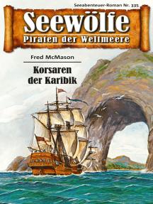 Seewölfe - Piraten der Weltmeere 335: Korsaren der Karibik
