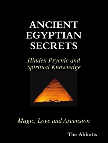 Ancient Egyptian Secrets - Hidden Psychic and Spiritual Knowledge - Magic, Love and Ascension
