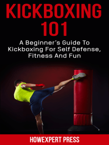 Kickboxing 101: A Beginner's Guide To Kickboxing For Self Defense, Fitness, and Fun