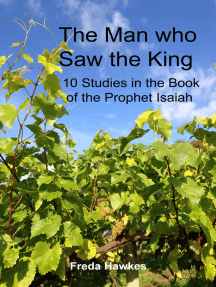 The Man Who Saw the King: 10 Studies in the Book of the Prophet Isaiah