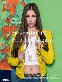 Freisteller & Bildmontagen: Foto oder Fake: Die Kunst der Erstellung realistischer Bildmontagen