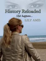 History Reloaded, Shit Happens...