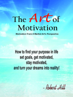 The Art Of Motivation (Motivation From A Martial Arts Perspective)