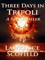 Three Days in Tripoli: A Spy Thriller