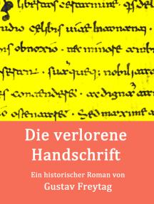 Die verlorene Handschrift: Historischer Roman
