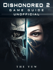 Dishonored 2 Game Guide Unofficial: Beat your Opponents & the Game!