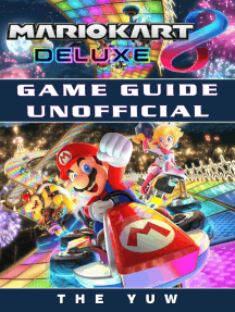 Mario Kart 8 Deluxe Game Guide Unofficial: Beat your Opponents & the Game!