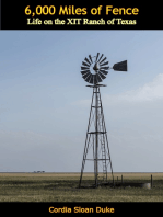 6,000 Miles of Fence: Life on the XIT Ranch of Texas
