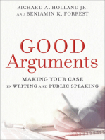 Good Arguments: Making Your Case in Writing and Public Speaking