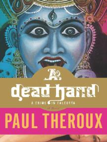 A Dead Hand: A Crime in Calcutta: A Novel