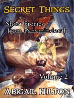 Secret Things - Short Stories from Panamindorah, Volume 2