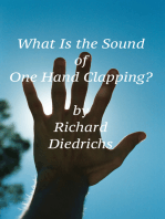 What Is the Sound of One Hand Clapping?