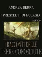 I racconti delle terre conosciute - I prescelti di Eulasia - Serie 9 ( L'addio a Eulasia)