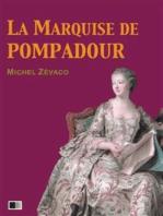 La Marquise de Pompadour (Version Intégrale