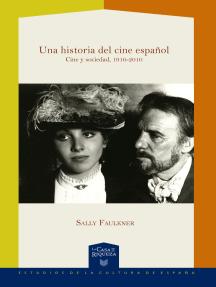 Una historia del cine español: Cine y sociedad, 1910-2010