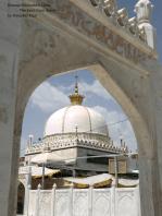 Khwaja Moinuddin Chisti: The Saint from Ajmer