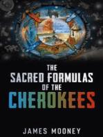 Sacred Formulas Of The Cherokees