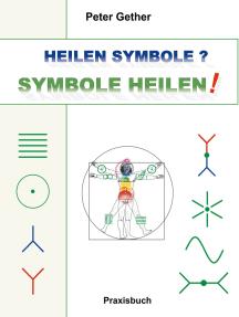 Heilen Symbole? Symbole heilen!: Praxisbuch