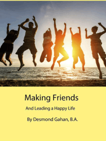 Making Friends And Leading a Happy Life