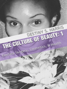The Culture of Beauty: 1 Elective Surgery, Cosmetics, & Health