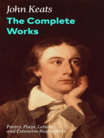 The Complete Works: Poetry, Plays, Letters and Extensive Biographies: Ode on a Grecian Urn + Ode to a Nightingale + Hyperion + Endymion + The Eve of St. Agnes + Isabella + Ode to Psyche + Lamia + Sonnets and more from one of the most beloved English Romantic poets