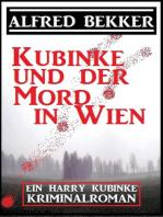 Kubinke und der Mord in Wien