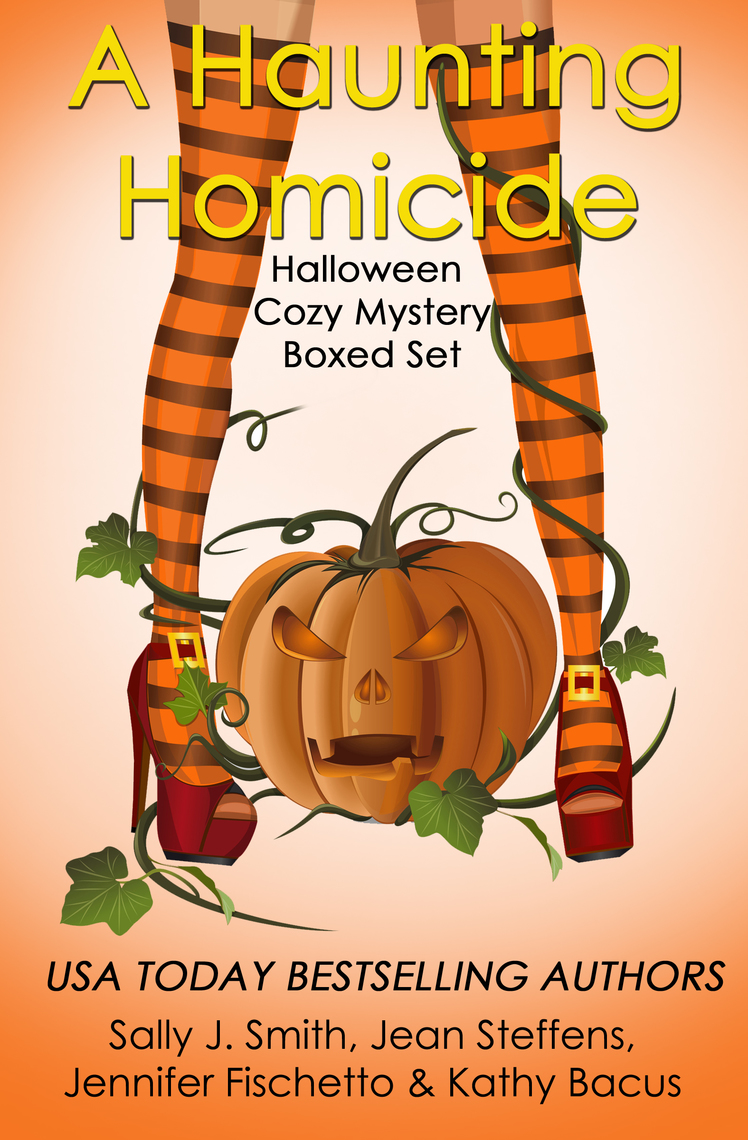 A Haunting Homicide: Halloween Cozy Mystery Boxed Set by Kathleen Bacus,  Sally J. Smith, and Jean Steffens by Kathleen Bacus, Sally J. Smith, ...